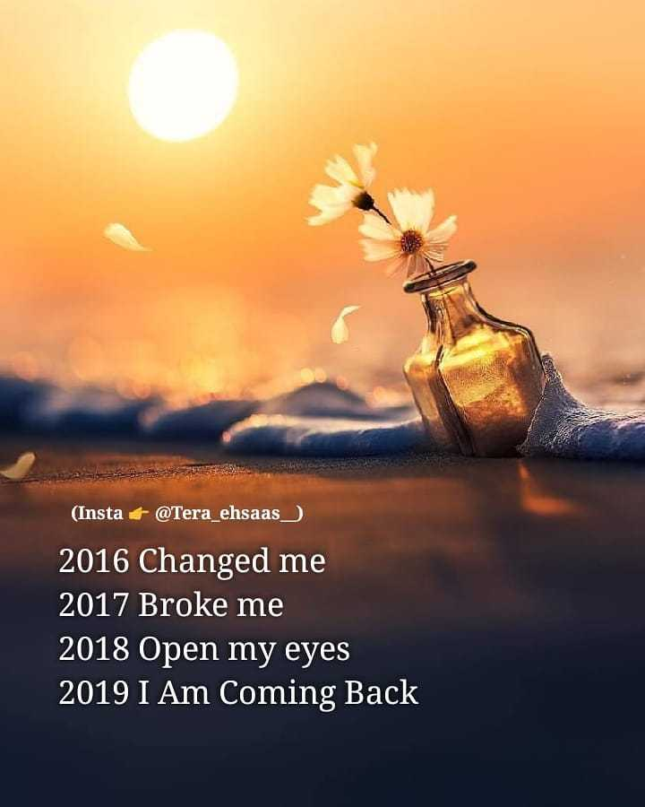 true lines - ( Insta @ Tera _ ehsaas 2016 Changed me 2017 Broke me 2018 Open my eyes 2019 I Am Coming Back - ShareChat