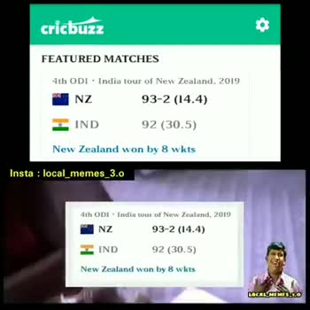 IND VS NZ 4TH ODI - cricbuzz FEATURED MATCHES 4th ODI . India tour of New Zealand . 2019 NZ 93 - 2 ( 14 . 4 ) 1 IND 92 ( 30 . 5 ) New Zealand won by 8 wkts Insta : local _ memes _ 3 . 0 virat & dhoni Indian team LOCAL NEMES 2 . 0 cricbuzz FEATURED MATCHES 4th ODI . India tour of New Zealand , 2019 NZ 93 - 2 ( 14 . 4 ) IND 92 ( 30 . 5 ) New Zealand won by 8 wkts Insta : local _ memes _ 3 . 0 1th ODI India ton of New Zealand 2019 NZ 93 - 2 ( 14 . 4 ) IND 92 ( 30 . 5 ) New Zealand won by 8 wkts LOCAL NEMES 2 . 0 - ShareChat