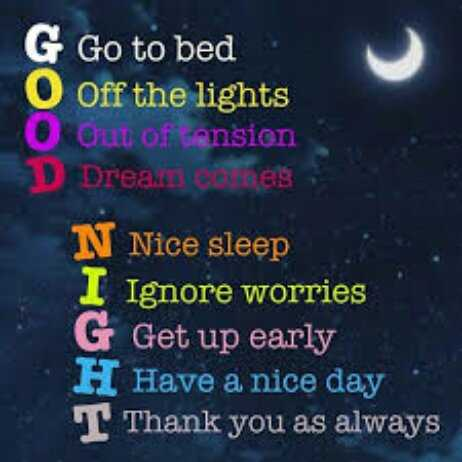 good night 💕💐 - G Go to bed O Off the lights Out of tension Dreann cores N Nice sleep Ignore worries G Get up early H Have a nice day T Thank you as always - ShareChat