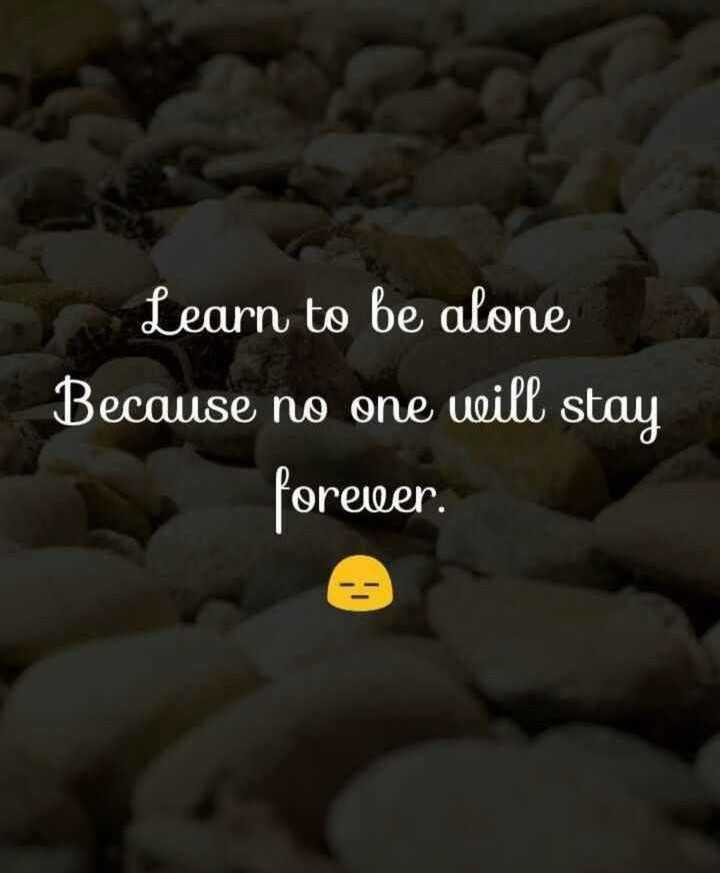 🧐VIRAL STARS INFO - Learn to be alone Because no one will stay forever . - ShareChat