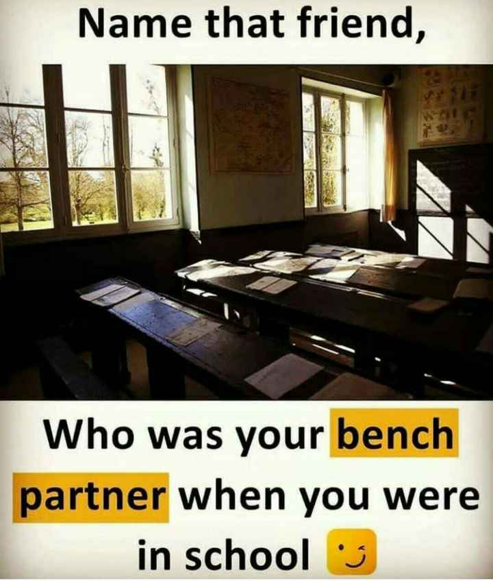 last bench students..... - Name that friend , Who was your bench partner when you were in school og - ShareChat
