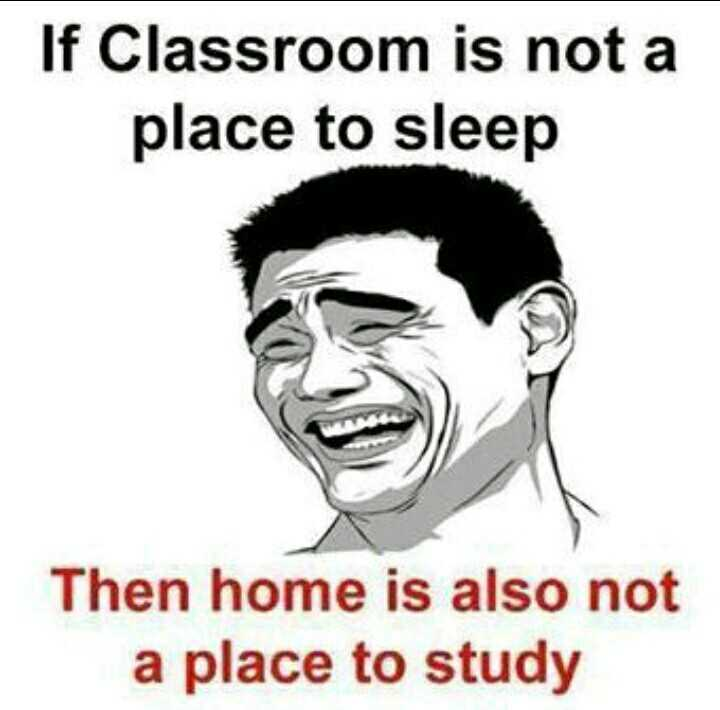 college life - If Classroom is not a place to sleep Then home is also not a place to study - ShareChat