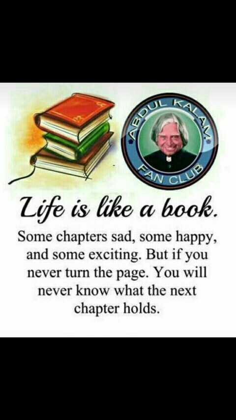 life - Life is like a book . Some chapters sad , some happy and exciting But if you never turn the page You will know what next chapter holds - ShareChat
