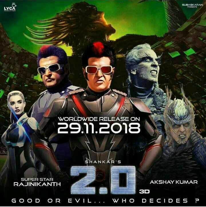 कल से 2.0 - SUBASKARAN LYCA WORLDWIDE RELEASE ON 29 . 11 . 2018 SHANKAR ' S SUPER STAR RAJINIKANTH AKSHAY KUMAR pielwan 3D GOOD OR EVIL . . . WHO DECIDES ? - ShareChat