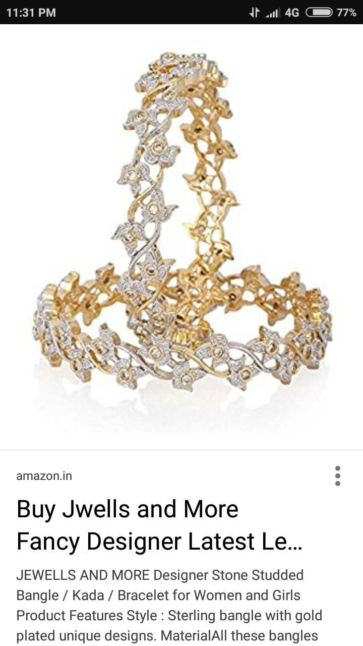💍रिंग डिज़ाइन - 11 : 31 PM thull 4G C 77 % amazon . in Buy Jwells and More Fancy Designer Latest Le . . . JEWELLS AND MORE Designer Stone Studded Bangle / Kada / Bracelet for Women and Girls Product Features Style : Sterling bangle with gold plated unique designs . MaterialAll these bangles - ShareChat