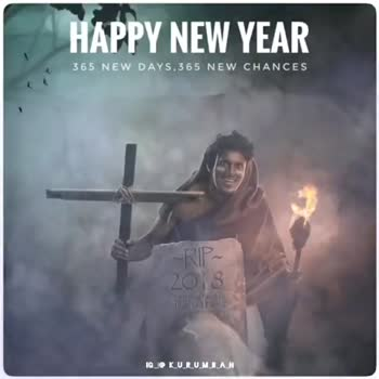 happy new year 👍 - HAPPY NEW YEAR 365 NEW DAYS . 365 NEW CHANCES 2018 OR HER IG _ I @ K _ U _ R _ U _ MB _ A _ N HAPPY NEW YEAR 365 NEW DAYS . 365 NEW CHANCES RIP - 20 8 HERBER IG _ I @ K _ U _ R _ U _ MBAN - ShareChat