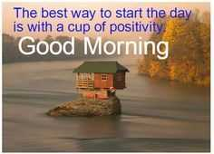 good morning - The best way to start the day is with a cup of positivi Good Morning - ShareChat