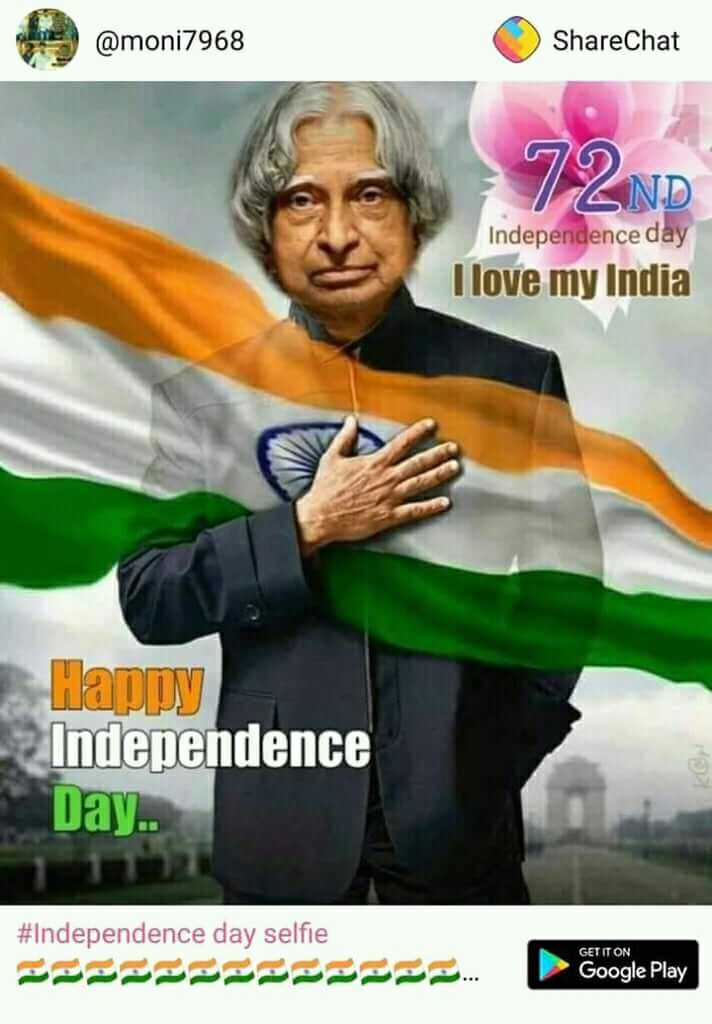 Independence day selfie - ShareChat @moni7968 AND Independence day I love my India Happy Day- #Independence selfie GET IT ON Google Play - ShareChat