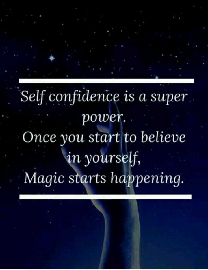मेरे विचार - Self confidence is a super power . . Once you start to believe in yourself , Magic starts happening . - ShareChat