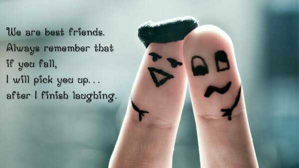 tamilsharechat - We are best friends . Always remember that if you fall , I will pick you up . . . after I finish laughing . - ShareChat