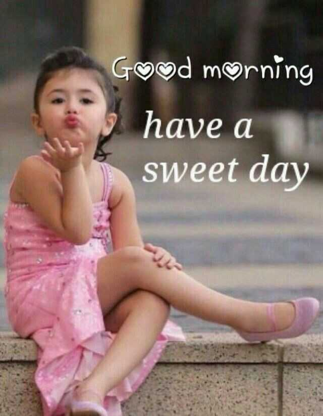 manukirti - Good morning have a sweet day - ShareChat