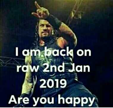 🤼Roman Reigns - I am back on row 2nd Jan 2019 . Are you happy - ShareChat