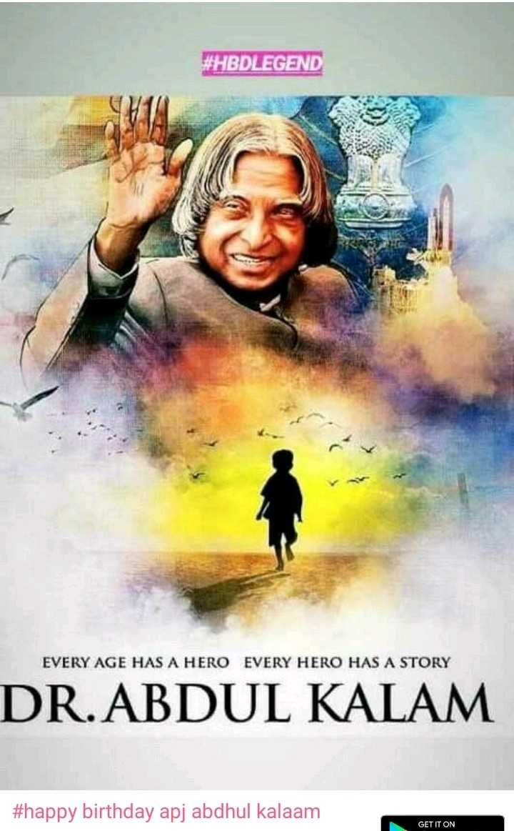 Happy Birthday APJ Abdul Kalam - # HBDLEGEND EVERY AGE HAS A HERO EVERY HERO HAS A STORY DR . ABDUL KALAM # happy birthday apj abdhul kalaam GETITON GET IT ON - ShareChat