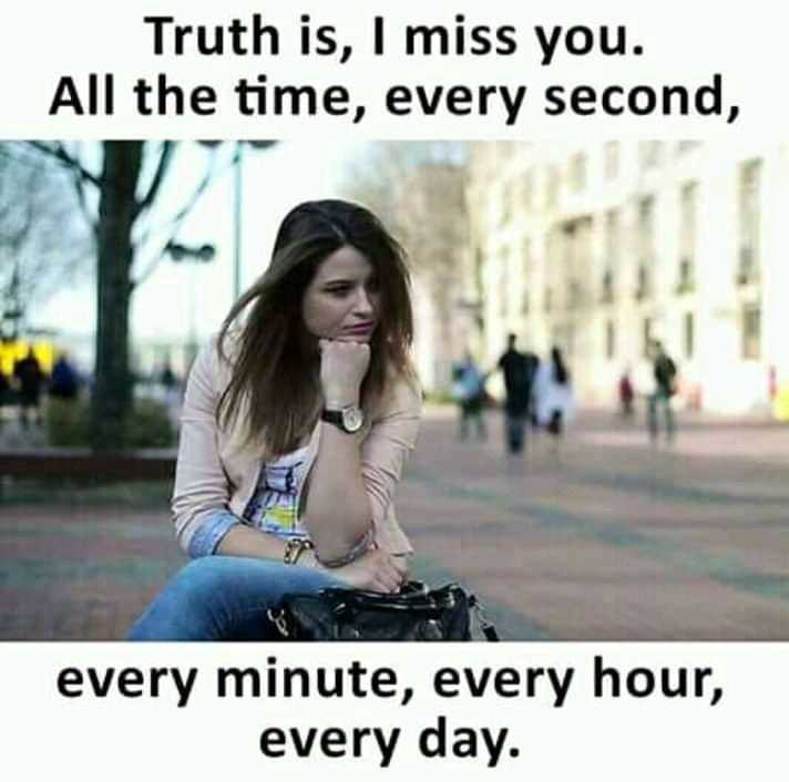 ramesh love failure - Truth is , I miss you . All the time , every second , every minute , every hour , every day . - ShareChat
