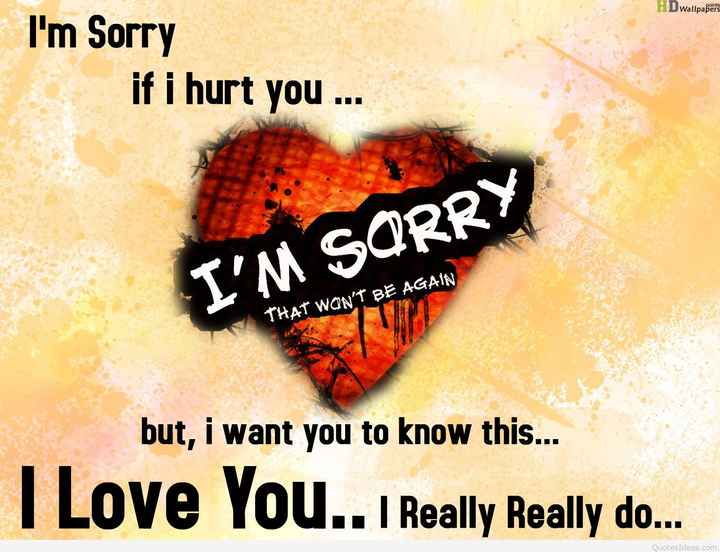 viraham😓😂😥😏😏😏 - HD wallpapers I ' m Sorry if i hurt you . . . . I ' M SORRY THAT WON ' T BE AGAIN but , i want you to know this . . . I Love You . . I Really Really do . . . QuotesIdeas . com - ShareChat