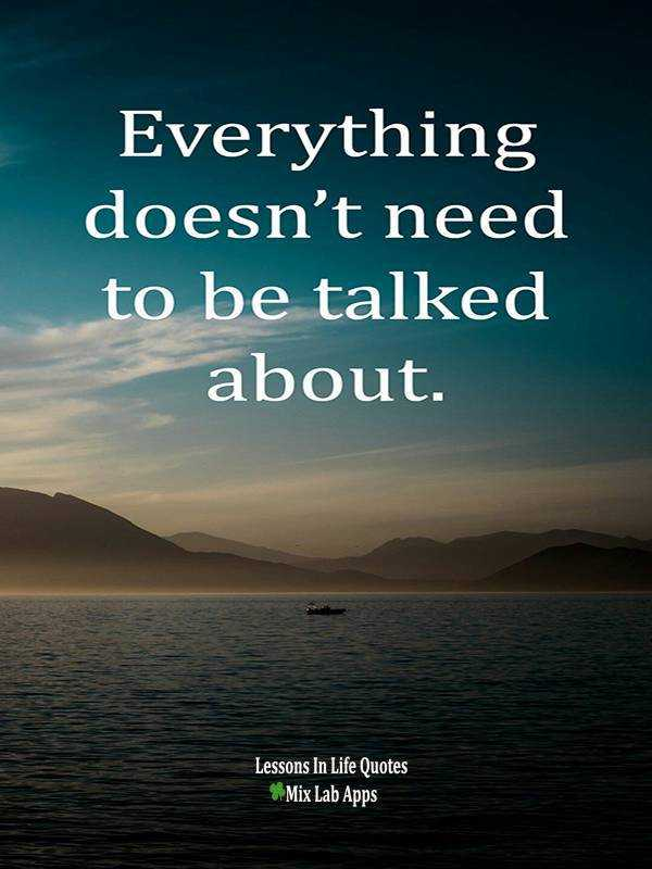 inspire youth - Everything doesn ' t need to be talked about . Lessons In Life Quotes Mix Lab Apps - ShareChat