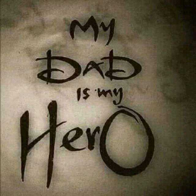 My Dad is My Hero😘 - M わた IS W - ShareChat