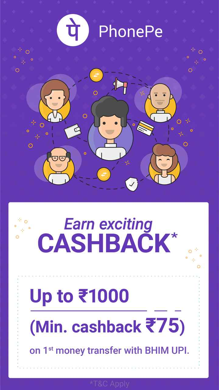 google pay - o PhonePe - o LILIT ( oo Earn exciting CASHBAČK * oo O Up to 1000 ( Min . cashback 375 ) on 1st money transfer with BHIM UPI . * T & C Apply - ShareChat