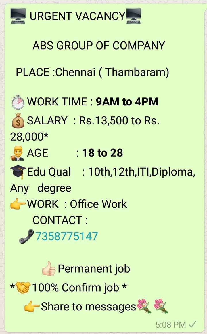 ஆப்பிள் நிறுவனத்தை மிரளவைத்த கேரள இளைஞர் - URGENT VACANCY ABS GROUP OF COMPANY PLACE : Chennai ( Thambaram ) ÖWORK TIME : 9AM to 4PM ŠSALARY : Rs . 13 , 500 to Rs . 28 , 000 * AGE : 18 to 28 Edu Qual : 10th , 12th , ITI , Diploma , Any degree WORK : Office Work CONTACT : 7358775147 * Permanent job 100 % Confirm job * Share to messages 5 : 08 PM ✓  - ShareChat