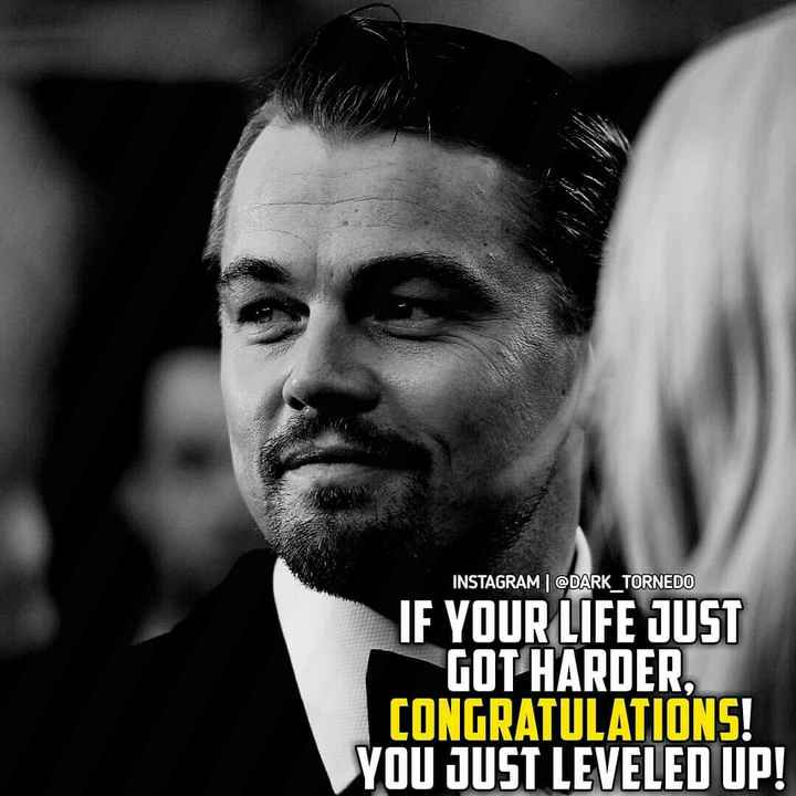 motivation - INSTAGRAM @ DARK _ TORNEDO IF YOUR LIFE JUST GOT HARDER , CONGRATULATIONS ! YOU JUST LEVELED UP ! - ShareChat