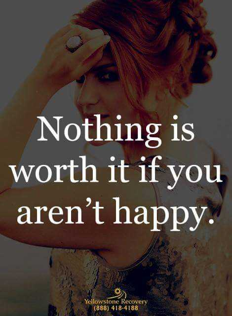sharechat - Nothing is worth it if you aren ' t happy . Yellowstone Recovery ( 888 ) 418 - 4188 - ShareChat