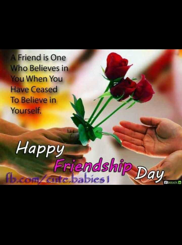 My Friends My Life - A Friend is One Who Believes in You When Have Ceased To Believe Yourself Happy Friendshi c.Dabies i - ShareChat