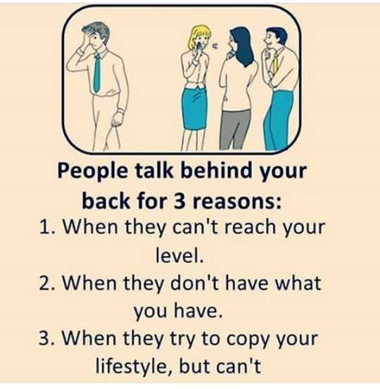 naa alochanalu - People talk behind your back for 3 reasons : 1 . When they can ' t reach your level . 2 . When they don ' t have what you have . 3 . When they try to copy your lifestyle , but can ' t - ShareChat