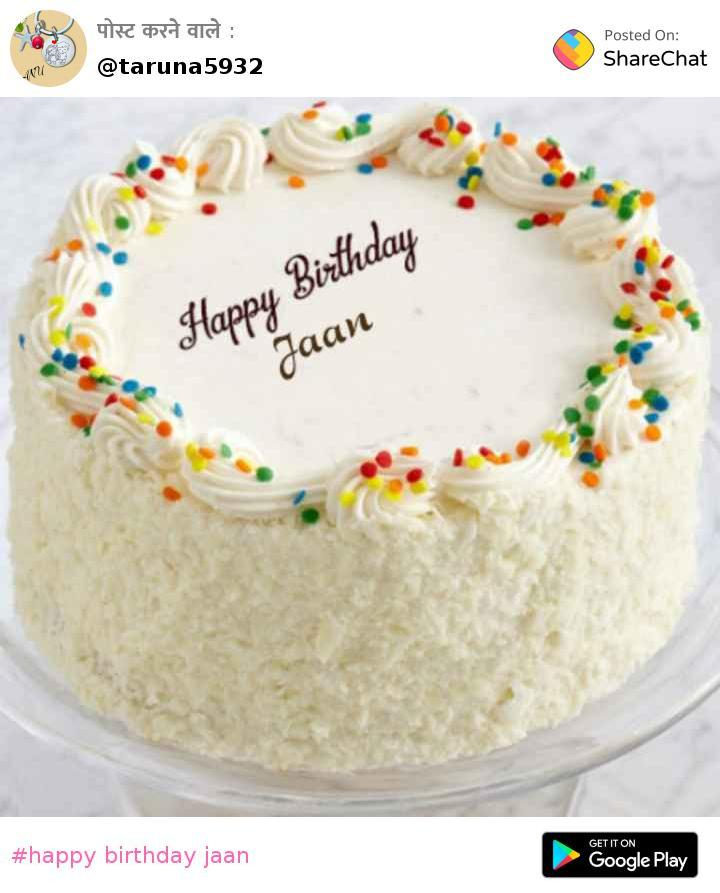 Download happy birthday jaan 🍰🍫🎂🍬 मेरी दुनिया
