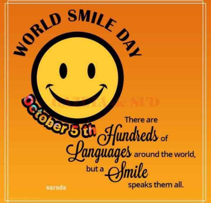 World Smile Day - SMILE D WORLD E DAY Octobe There are ber5 th Hundreds of und the world , Languages around the world , but a elmile sarada speaks them all . - ShareChat