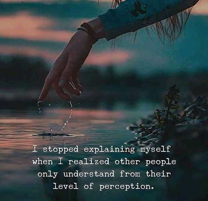 good night - I stopped explaining myself when I realized other people only understand from their level of perception . - ShareChat