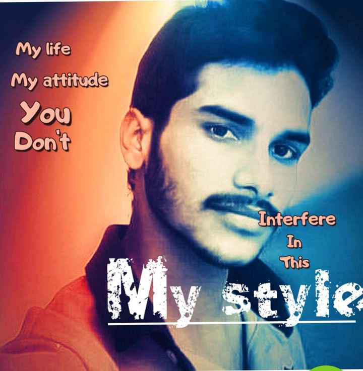 royal attitude - My life My attitude You a Don ' t Interfere In This My style - ShareChat