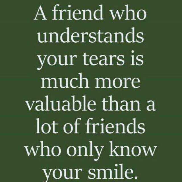 frnds special - A friend who understands your tears is much more valuable than a lot of friends who only know your smile . - ShareChat