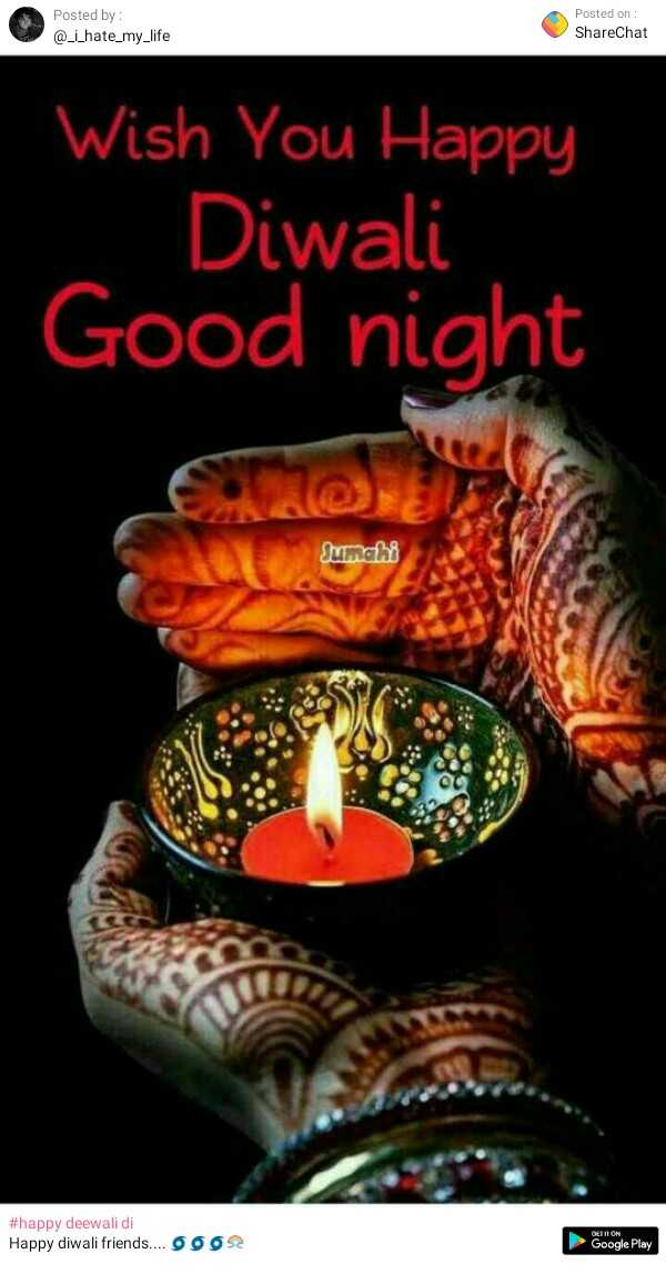 🎇good night🎇 - Posted by : @ _ i _ hate _ my _ life Posted on : ShareChat Wish You Happy Diwali Good night Sumahi # happy deewali di Happy diwali friends . . . . 6662 Google Play - ShareChat