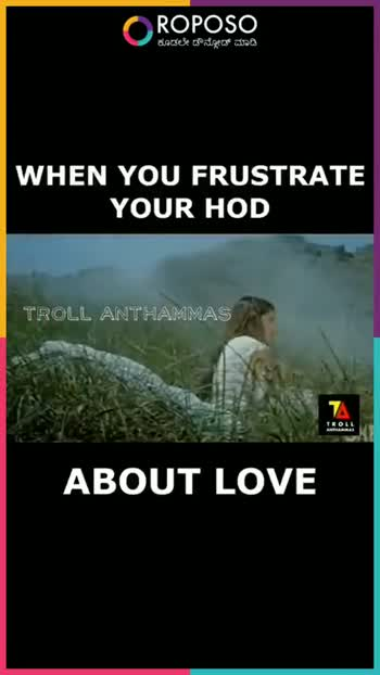 English Jokes - ROPOSO ಕೂಡಲೇ ಡೌನ್ಲೋಡ್ ಮಾಡಿ WHEN YOU FRUSTRATE YOUR HOD TROLL ANTHAMMAS TROLL ABOUT LOVE ROPOSO ಕೂಡಲೇ ಡೌನ್ಲೋಡ್ ಮಾಡಿ WHEN YOU FRUSTRATE YOUR HOD TROLL ANTHAMMAS TROLL ABOUT LOVE - ShareChat
