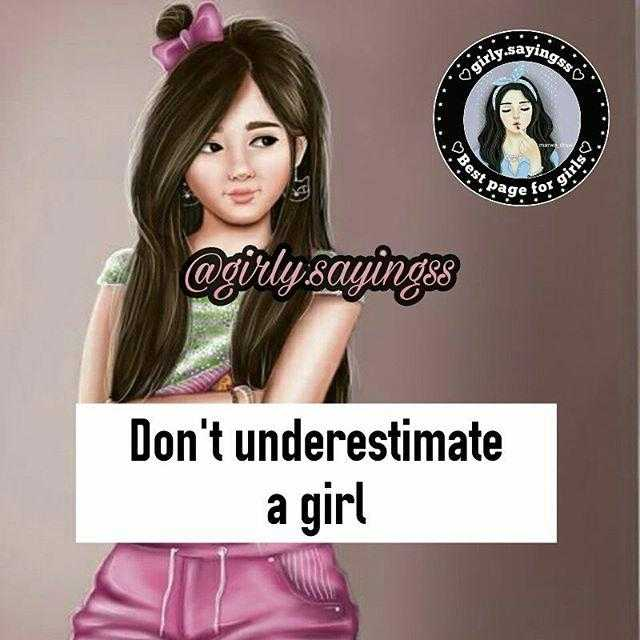 Girl - s say girly . sa Best 2 or girl , வ எப்டி கணg88 Don ' t underestimate a girl - ShareChat