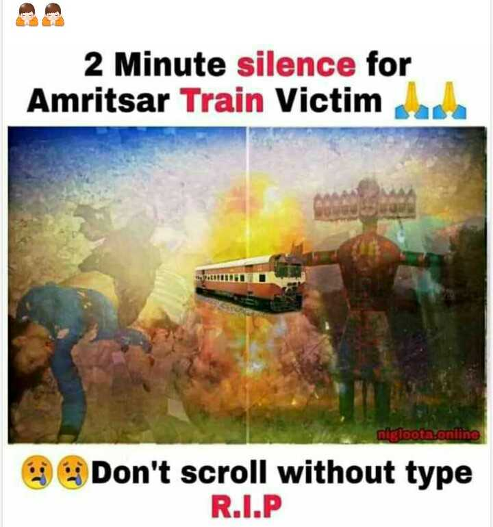 अमृतसर मृतकों को श्रद्धांजलि - 2 Minute silence for Amritsar Train Victim migloota . online Don ' t scroll without type R . I . P - ShareChat