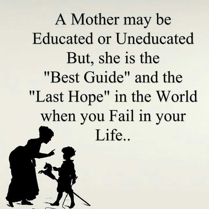 """pSy - A Mother may be Educated or Uneducated But, she is the """"Best Guide"""" and """"Last Hope"""" in World when you Fail your Life.. - ShareChat"""