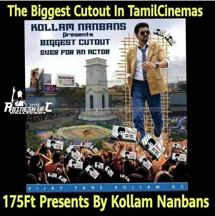 சர்க்கார் - The Biggest Cutout In TamilCinemas KOLLAM NANBANS presents BIGGEST CUTOUT EVER FOR AN ACTOR WWE KOLLA 9003 Ab / NasH VEC OTFC I BINESHUF SANELLAM NANBANSOLLAMNANBANG 11 ta VIJAY FANS KOLLAM DC 175Ft Presents By Kollam Nanbans - ShareChat
