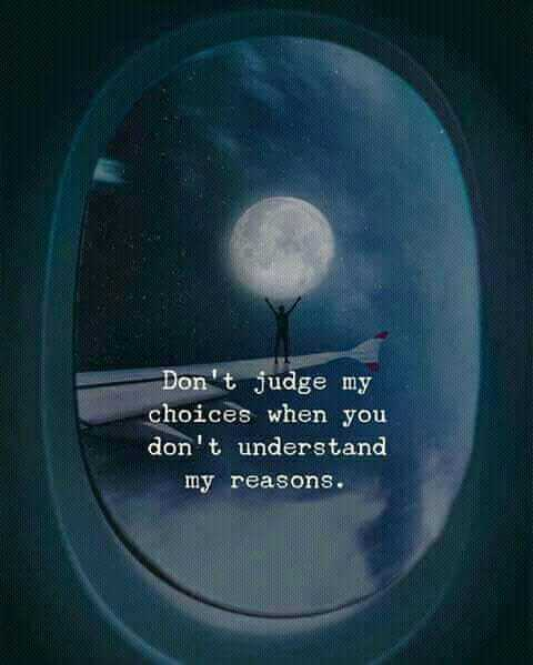 TYPO graphy - Don ' t judge my choices when you don ' t understand my reasons . - ShareChat