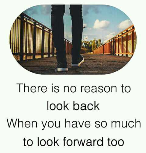 positive thought - There is no reason to look back When you have so much forward too - ShareChat