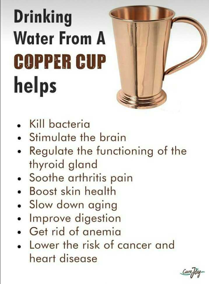 health tips - Drinking Water From A COPPER CUP helps • Kill bacteria • Stimulate the brain • Regulate the functioning of the thyroid gland • Soothe arthritis pain • Boost skin health • Slow down aging Improve digestion • Get rid of anemia Lower the risk of cancer and heart disease Curejoy - ShareChat