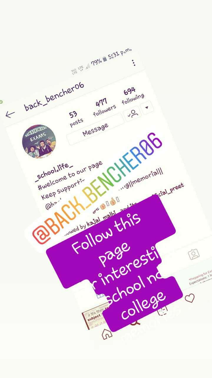 instagram images , video - YOU LTE . 79 % 15 : 31 pom . back _ benchero6 694 following f 53 477 followers posts Message B & CKBENCHER EXAMS _ school life # welcome to our page Keep supportin . . 19 | | memorialll cial _ preet @ ba 09090 uwed by kajal malhi @ BACK _ BENCHERO6 g * Preparing for Ext Expectations : 1h Follow this page rinteresti School nd college ਦੇ ਇੱਕ ਇੱਕਣਾ subject - ShareChat