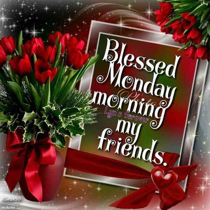 ishvarchaudhary140@gmail.com - | Blessed Monday morning friends . Alma 50 imikimi . com - ShareChat