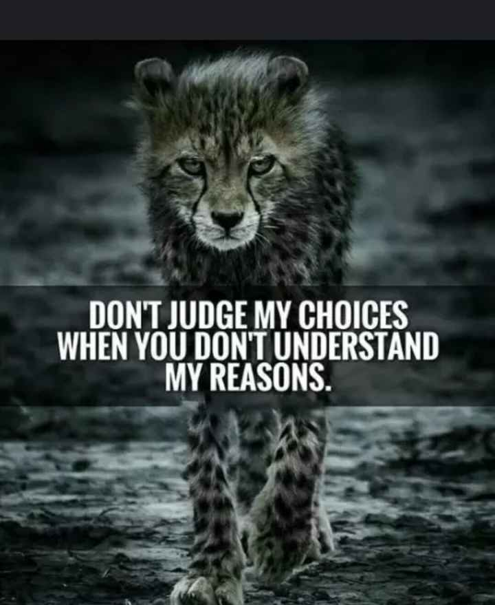 angels group - DON ' T JUDGE MY CHOICES WHEN YOU DON ' T UNDERSTAND MY REASONS . - ShareChat