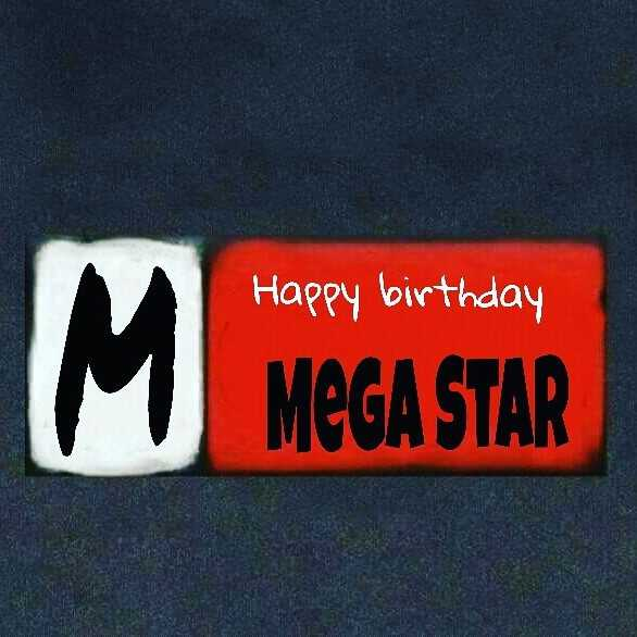 Happy Birthday Mammookka - Happy birthday MEGA STAR - ShareChat