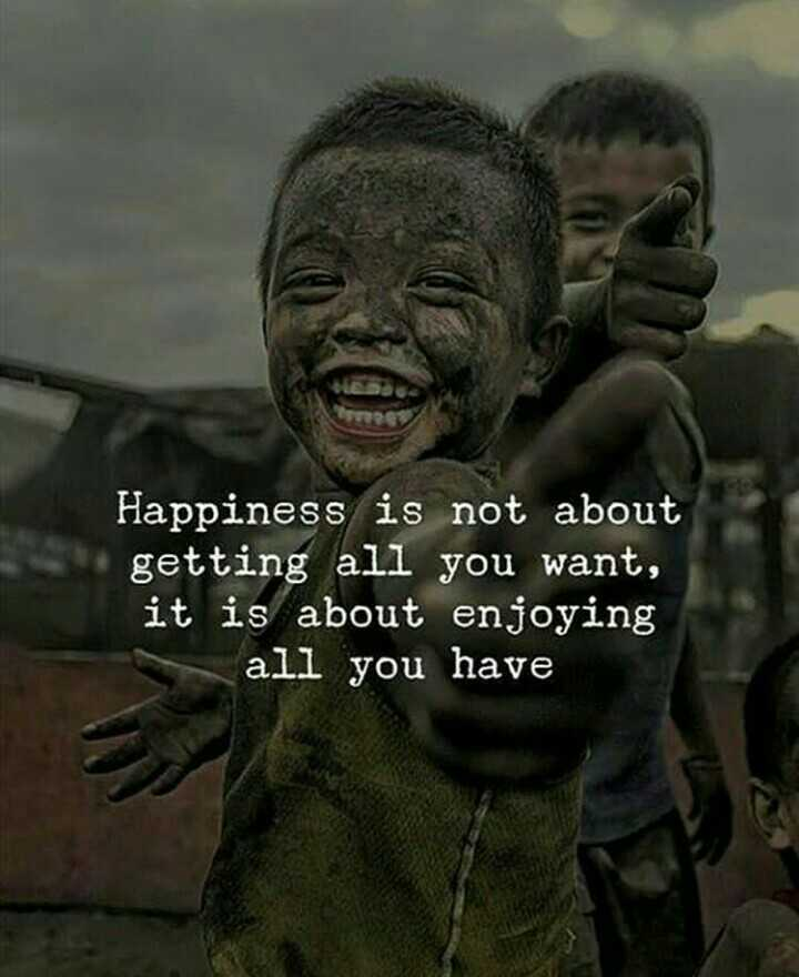 BGM സ്റ്റാറ്റസ് & ഇമേജസ് - Happiness is not about getting all you want , it is about enjoying all you have - ShareChat