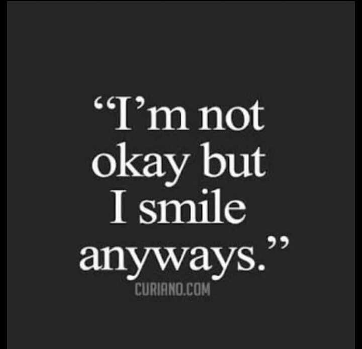 smile ☺ - I ' m not okay but I smile anyways . CURIANO . COM - ShareChat