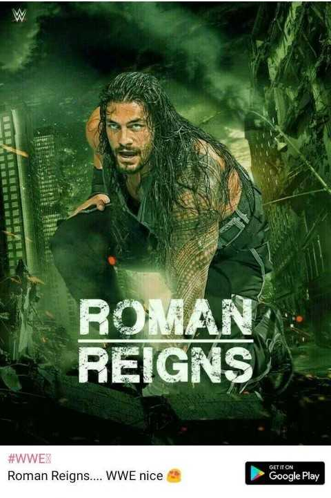 Roman Reigns miss you - HUMAN ROMAN REIGNS # WWEX Roman Reigns . . . . WWE nice GET IT ON Google Play  - ShareChat