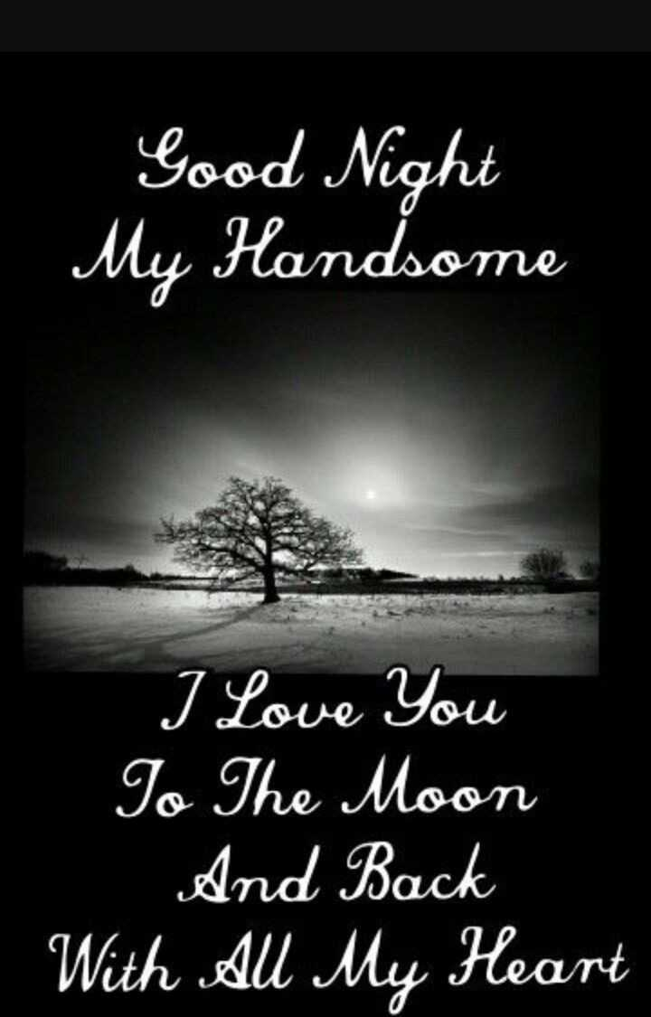 manukirti - Good Night My Handsome I Love You | To The Moon And Back With All My Heart anu - ShareChat