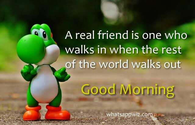 God Photography - A real friend is one who walks in when the rest of the world walks out Good Morning whatsappwiz . com - ShareChat